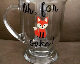 Oh For Fox Sake, birthday Gift, Fox mug, Fox Sake Quote, Fox sake mug, Funny Mug, Funny Coffee Cup, Fox Coffee Mug, Fox cup, fall mug
