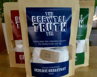 Brewtal Truth Tea / 3 FLAVOUR DEAL / Handmade sarcastically tagged TEA Bags > Funny Gift // Mates with dark humour / Sarcasm / Green