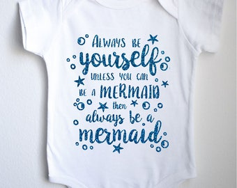 Always Be A Mermaid Baby 1sie One-piece Bodysuit