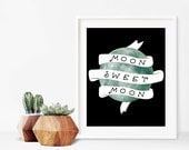 Moon Sweet Moon Quote Digital Download   8x10 to 16x20 Printable   Dorm Decor   Nursery Art   Wall Art Print