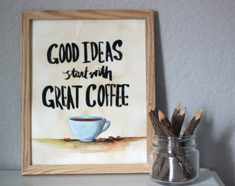 Coffee Shop Art Watercolor Giclee Print: Good Ideas Start With Great Coffee