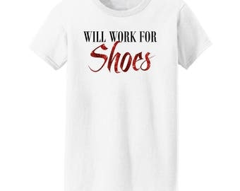 Will Work For Shoes Womans Graphic Tee with Red Glitter