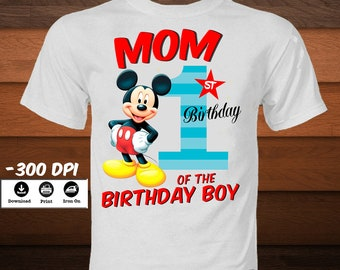 Mickey Mouse First Birthday T Shirt Disney Iron On Transfer Mom Of The Boy Image INSTANT DIGITAL DOWNLOAD