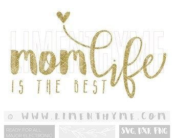Momlife SVG / Momlife is the best life cut files cutting files /baby shower gift /christmas gifts for mom /momlife shirt decal Silhouette Aq