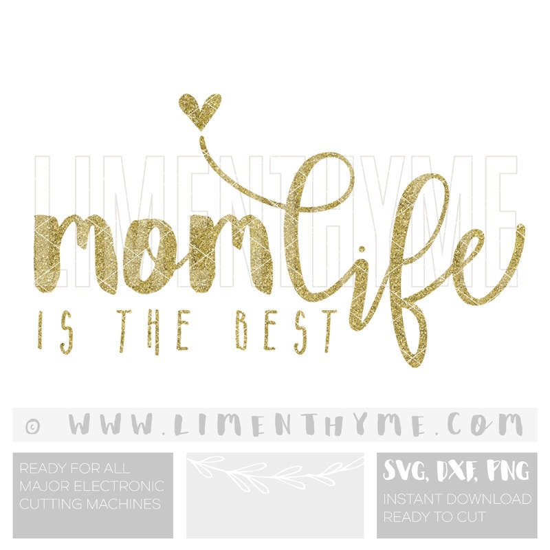 Momlife Svg Momlife Is The Best Life Cut Files Cutting Files