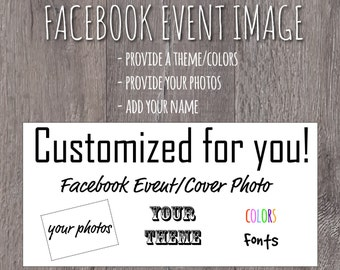 Fully Customized Facebook Event/Cover photo- your theme,your pictures...all you