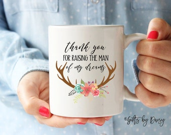 thank you for raising the man of my dreams mug, Mother in law gift, Wedding Gift, coffee mug, Mother of the Groom, mother in law mug, m-221