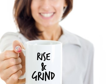 Rise and Grind Mug Cute Ceramic Coffee Lover's Coffee Cup - Coworker Gift - Boss Gift