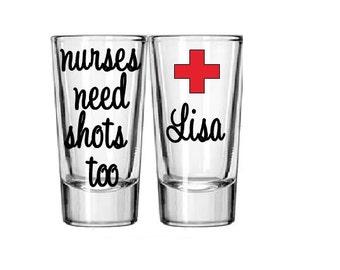 Nurse Shot Glass, Nurses Need Shots Too, Custom Shot Glass, Nurse Glass, Nurse Gift, Gifts For Nurse, Nurse Grad, Nurse, Future Nurse