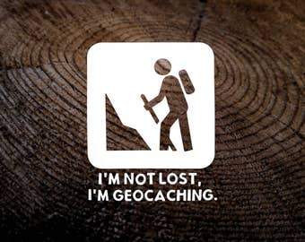 I'm not lost, I'm Geocaching. Car Decal