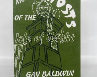More Ghosts of the Isle of Wight. Gay Baldwin. Signed.  1st Edition.