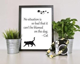 Funny Pet Art Print - Blame the Dog: Cat | Printable Art | Instant Download Art
