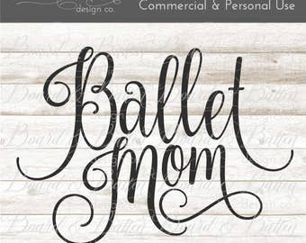 Ballet Mom SVG File - Ballet Dancer svg - Ballet svg - dxf htv designs - SVG cut files - Commercial Use Vector Files - Cut File