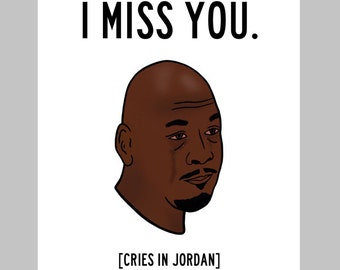 JORDAN CRY -  Funny card, I Miss You Card, Missing you Card, Card for Girlfriend, Card For Boyfriend, Card for Friend,