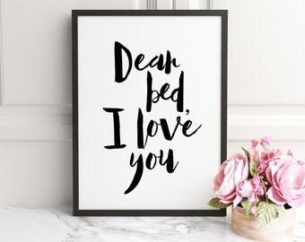 PRINTABLE ART, Dear Bed I Love You, Bedroom printable art, Bedroom, Instant download, Printable bedroom, Wall art bedroom, Quote art, PRINT