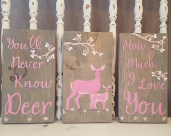 You'll never know deer how much I love you