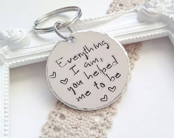 Gift for mum, Everything I am you helped me to be, Hand stamped keyring, hand stamped keychain, Quote keyring, Mothers day gift