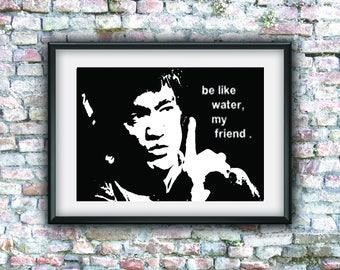 Bruce Lee, be like water, digital art, printable art, digital download, downloadable art, quotes, instant download, graphic, print poster