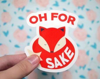 Oh For Fox Sake Sticker - Cute Fox Vinyl Sticker - Zero Fox Given - Funny Fox Stickers - Cute Popular - Notebook Laptop Stickers - S80