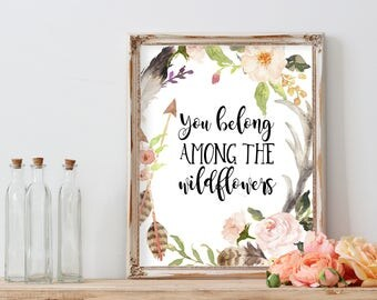 Inspirational quote, you belong among the wildflowers, Nursery art Floral nursery Boho print Floral wall art Watercolor print Calligraphy