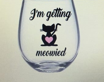 I'm getting meowied. I'm getting meowied wine glass. I'm getting meowied gift. Meowied wine glass. Meowied gift. Getting meowied gift.
