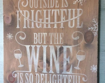 Wood, plank (The weather outside is frightful but the WINE is so delightful) sign