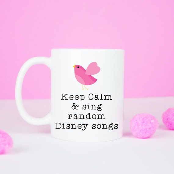 Keep calm & sing random Disney songs mug, disney inspired mug for anyone about to burst into song at any second
