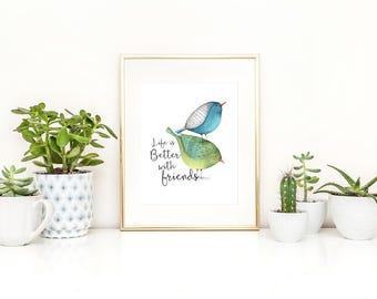 Friendship Gift / Friendship Print / Bird Print / Bird Wall Art / Best Friend Gift / Life Is Better With Friends / Bird Art / Cute Print