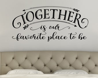 Together is our favorite place to be - Bedroom Wall Decal quote - Kitchen Wall Decal - Family Quote - Living Room Decor