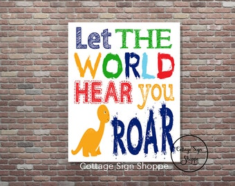 Dinosaur Wall Art,Let The World Hear You Roar,Dinosaur Wall Decor,INSTANT DOWNLOAD,Dinosaur Art,Childrens Dinosaur Room,Kid's Wall Art