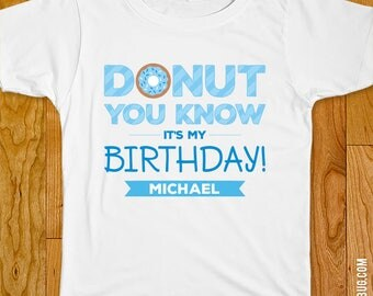 """Blue Donut Party / Doughnut Party """"Donut You Know It's My Birthday"""" Iron-On Shirt Design - Choose adult, child, or onesie size"""