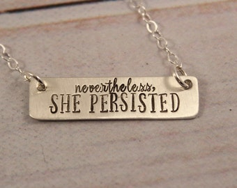 Nevertheless, She Persisted sterling silver necklace - hand stamped necklace - she persisted necklace-Nevertheless she persisted charm #OZGI