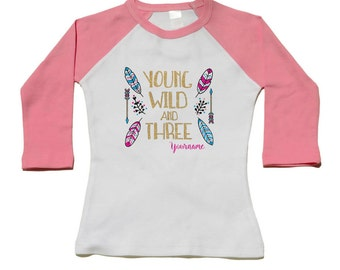 Young Wild & Three Birthday Party Shirt - Young Wild and One (use any number) Girls Personalized Birthday Shirts - Glitter Young Wild Free