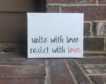 """Unite with Love Resist with Love Hand Written Wrapped Canvas - 8""""x10"""""""