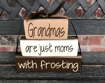 """Grandmas are just moms with frosting Mother's day """"CHUNKY"""" stacker"""