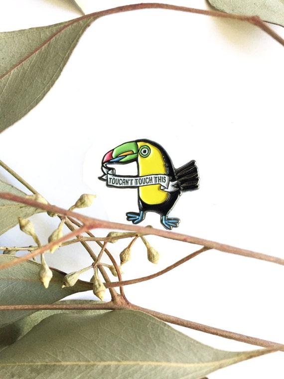 Toucan Bird Toucan't Touch This Enamel / Lapel Pin
