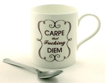 Carpe That Fucking Diem Fine Bone China Tea or Coffee Swear Words Mature Language Adult  White Fun Funny Birthday Present Gift