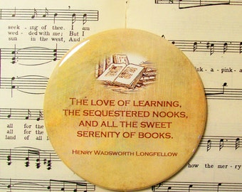 Book Magnet, Longfellow, The Love of Learning, The Sequestered Nooks, Large Magnet, Book Lover's Gift, Book Magnet, Book Club Favors