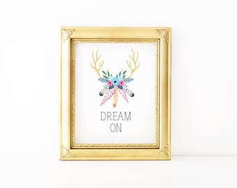 Dream On-Printable Quote, Affirmation, Printable Intention, Wall Art, Printable Gift, Digital Download, Digital Print,Feathers,Boho,Indie