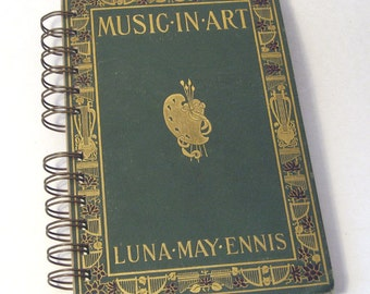 1903 MUSIC IN ART Handmade Journal Vintage Upcycled Book Music Textbook
