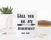 Will You Be My Godfather, Godfather Coffee Mug, Valentines Day Mug, Godparents gift, custom mugs, Godfather mug, Custom baby gifts, Baptism