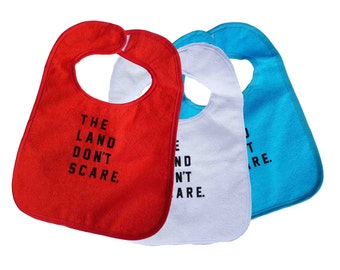 The Land Don't Scare TerryCloth Baby Bib (Red, White, or Teal Blue)
