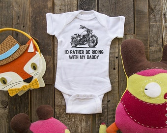 I'd Rather Be Riding with my Daddy (or Uncle or Aunt or Mommy or Grandpa) - Motorcycle Baby One-piece bodysuit or Shirt - gifts under 20