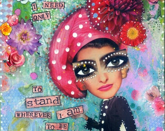 Bright and colourful quote print, 'Sometimes I need only to stand wherever I am'