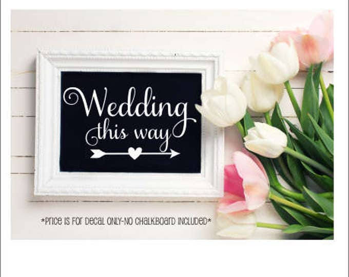 Wedding Decal Small Wedding Vinyl Decal Wedding This Way with Arrow Table Top Decor Elegant Wedding Decor Vinyl Lettering for Chalkboard
