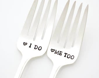 Vintage Wedding Gift. I Do and Me Too forks. Hand stamped flatware for wedding cake table.