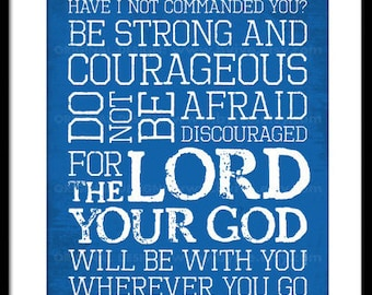 Joshua 1:9. Be Strong and Courageous. Inspirational Quote. Bible Verse. Subway Art. Unframed.