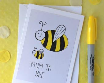 Mum To Bee! Card - Baby shower card (new mum, mum to be, maternity leave)