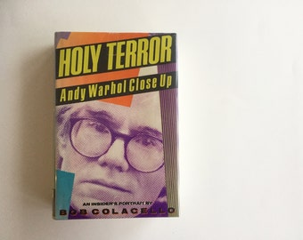 Vintage Andy Warhol Book Andy Warhol Close Up Holy Terror by Bob Colacello / FIRST edition 1990 / Andy Warhol Biography