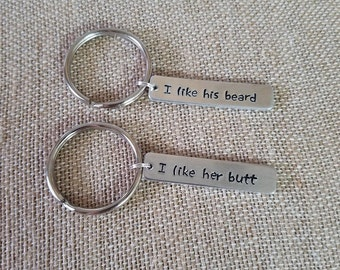 I like his beard- I like her butt- key chains- hand stamped- anniversary- couples- love-personalized- Valentine's Day- bearded men